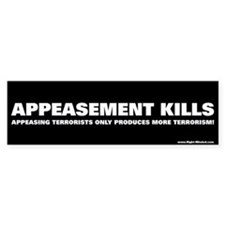 """Appeasement Kills!"" Bumper Bumper Sticker"