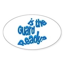 Is the guard ready? Oval Decal