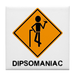 Caution Dipsomaniac Tile Coaster