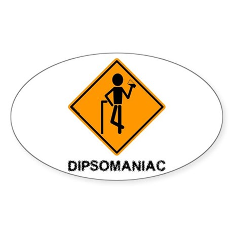 Caution Dipsomaniac Oval Sticker
