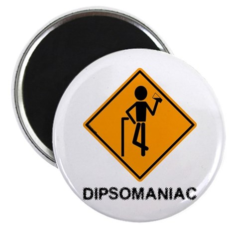 Caution Dipsomaniac Magnet
