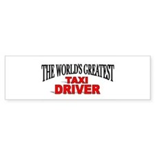 """The World's Greatest Taxi Driver"" Bumper Sticker"