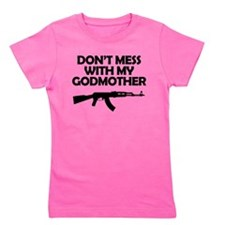 Dont Mess With My Godmother Girl's Tee