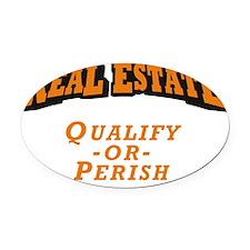 Real-Estate_Qualify-Perish_RK2010_ Oval Car Magnet