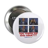 """You Voted for This Idiot?"" 2.25"" Button (100)"