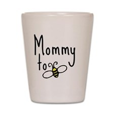 bee_mommy Shot Glass