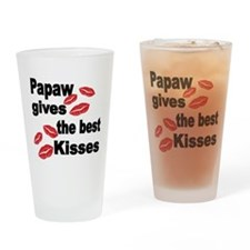 Papaw gives the best kisses Drinking Glass
