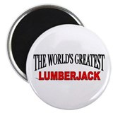 """The World's Greatest Lumberjack"" Magnet"