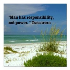 "Man has responsibility11 Square Car Magnet 3"" x 3"""