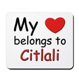 My heart belongs to citlali Mousepad