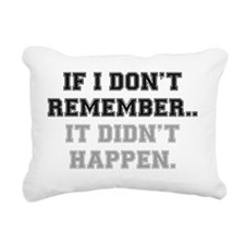 IF I DONT REMEMBER Rectangular Canvas Pillow