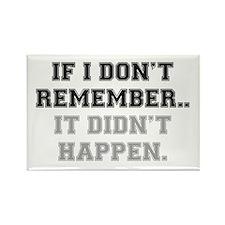 IF I DONT REMEMBER Rectangle Magnet