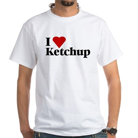 I love ketchup White T-Shirt