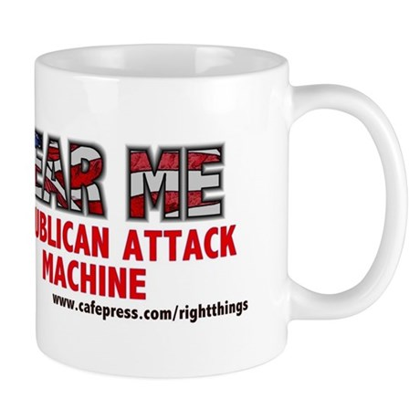 FEAR ME Republican Attack Machine Mug