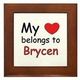 My heart belongs to brycen Framed Tile