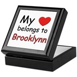 My heart belongs to brooklynn Keepsake Box