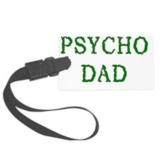 Psycho Dad Luggage Tag