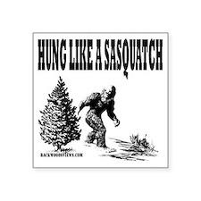 "Hung Like a Sasquatch.gif Square Sticker 3"" x 3"""