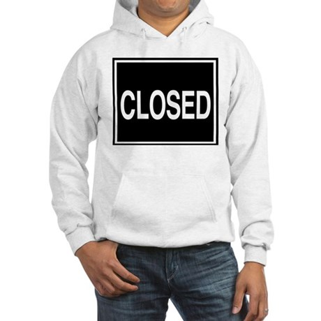 Closed sign. Hooded Sweatshirt