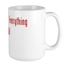 Assume That Everything BW Mug