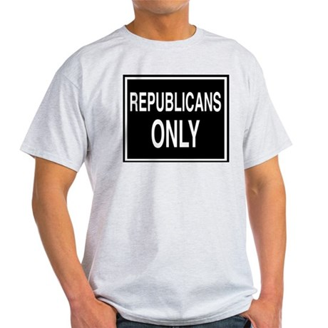 Republicans Only sign Ash Grey T-Shirt