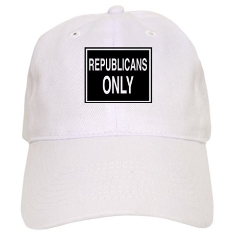 Republicans Only sign Cap