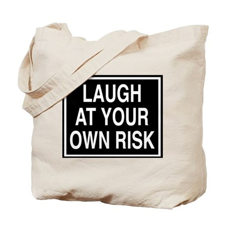 Laugh at your own risk sign Tote Bag