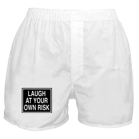 Laugh at your own risk sign Boxer Shorts