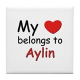 My heart belongs to aylin Tile Coaster
