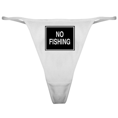 No Fishing sign Classic Thong