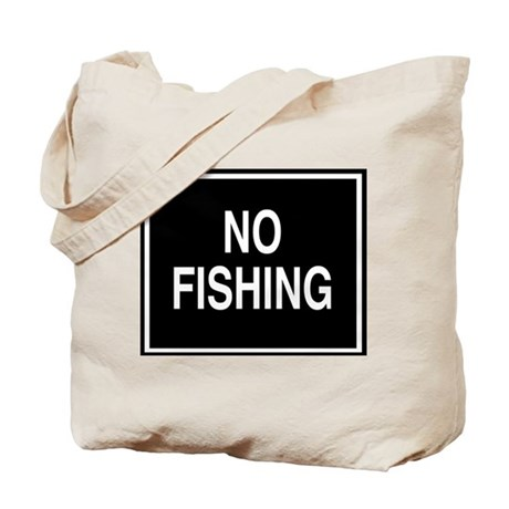 No Fishing sign Tote Bag