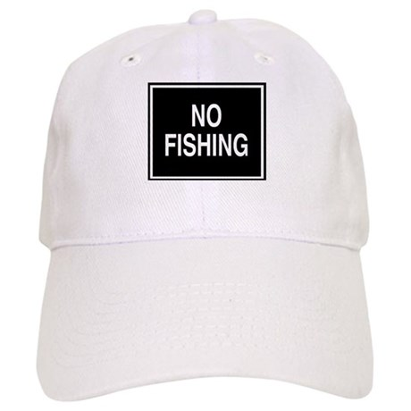 No Fishing sign Cap