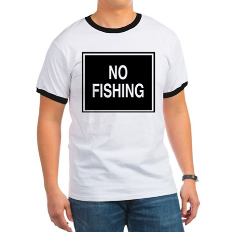 No Fishing sign Ringer T