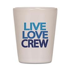 live-love-crew Shot Glass