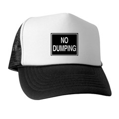 No Dumping sign Trucker Hat
