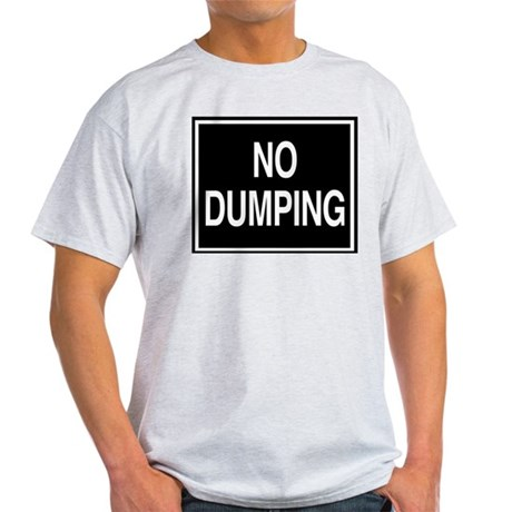 No Dumping sign Ash Grey T-Shirt