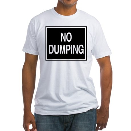 No Dumping sign Fitted T-Shirt