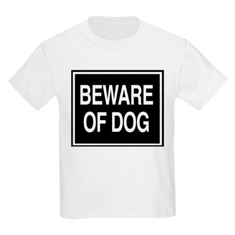 Beware of Dog - sign Kids T-Shirt