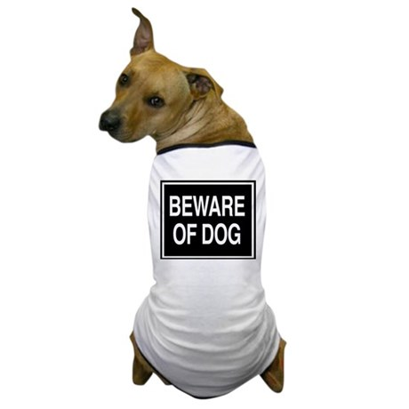 Beware of Dog - sign Dog T-Shirt