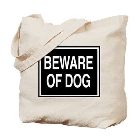 Beware of Dog - sign Tote Bag