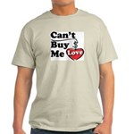 Can't Buy Me Love Light T-Shirt
