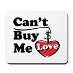 Can't Buy Me Love Mousepad