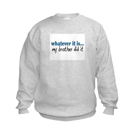 My Brother Did It Kids Sweatshirt