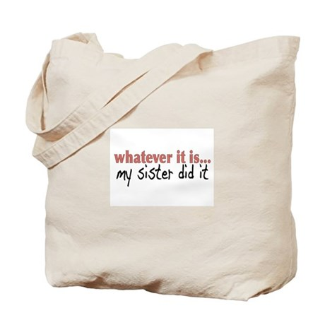 My Sister Did It Tote Bag