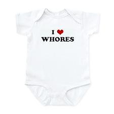 I Love WHORES Infant Bodysuit