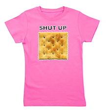 shut_up_cracker Girl's Tee