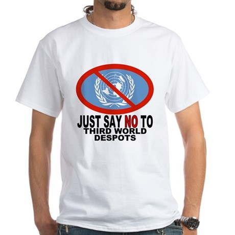 Just say NO to the UN White T-Shirt