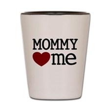 Mommy Hearts Me Shot Glass
