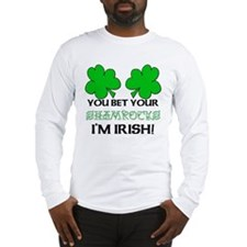 You bet I'm Irish Long Sleeve T-Shirt