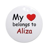My heart belongs to aliza Ornament (Round)